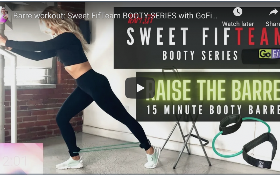 Barre Workout| Sweet Fifteam Booty Series with Gofit