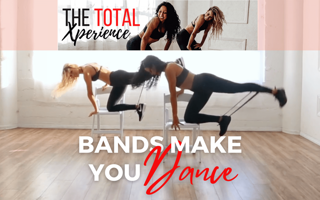 BANDS MAKE YOU DANCE from Total Xperience