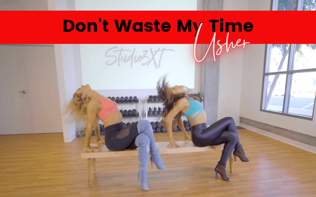 Don't Waste My Time HEELS CLASS