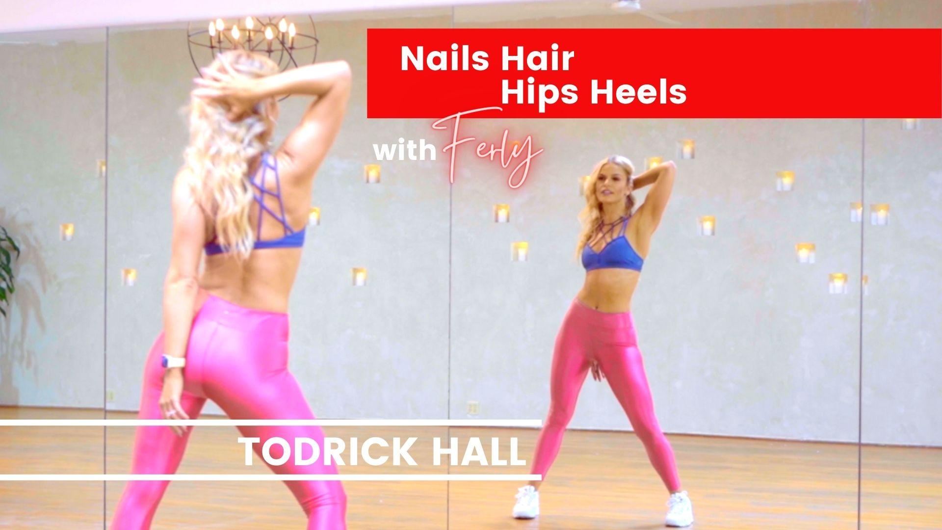 nails hair hips heels todrick hall dance routine tutorial